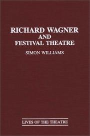 Cover of: Richard Wagner and festival theatre | Williams, Simon