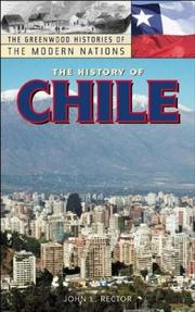Cover of: The History of Chile (The Greenwood Histories of the Modern Nations) | John L. Rector