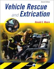 Cover of: Vehicle rescue and extrication | Ronald E. Moore
