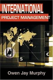 Cover of: International Project Management | Owen J. Murphy