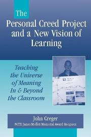 Cover of: The Personal Creed Project and a New Vision of Learning | John Creger