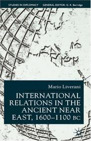 Cover of: International relations in the ancient Near East, 1600-1100 B.C | Mario Liverani
