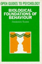 Cover of: Biological foundations of behaviour | F. M. Toates