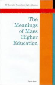 Cover of: The meanings of mass higher education | Scott, Peter