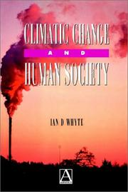 Cover of: Climatic Change and Human Society | Ian D. Whyte