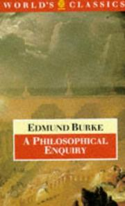 Cover of: A philosophical enquiry into the origin of our ideas of the sublime and beautiful by Edmund Burke