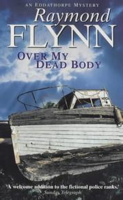 Cover of: Over My Dead Body (Eddathorpe Mystery) | Raymond Flynn