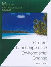 Cover of: Cultural Landscapes and Environmental Changes (Key Issues in Environmental Change) | Lesley Head