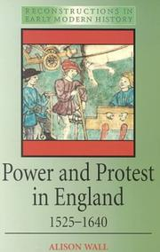 Cover of: Power and protest in England, 1525-1640 | Alison D. Wall