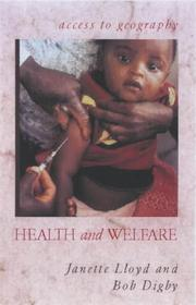 Cover of: Health and Welfare (Access to Geography) | Jannette Lloyd