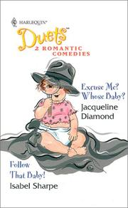 Cover of: Duets #44 (Excuse Me? Whose Baby?/Follow That Baby) (Duets, 44) | Diamond & Sharpe
