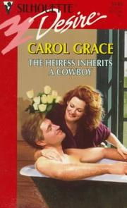 Cover of: The Heiress Inherits A Cowboy | Carol Grace