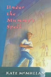 Cover of: Under the mummy's spell | Kate McMullan