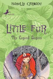 Cover of: Little Fur #1 | Isobelle Carmody