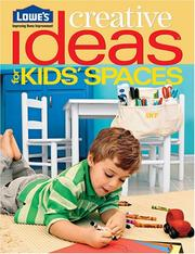 Cover of: Lowe's Creative Ideas for Kids' Spaces | Lowes