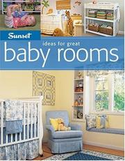 Cover of: Sunset Ideas for Great Baby Rooms (Ideas for Great) | Bridget Biscotti Bradley