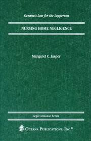 Cover of: Nursing Home Negligence (Oceana's Legal Almanac Series  Law for the Layperson) | Margaret Jasper