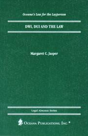 Cover of: DWI, DUI and the Law (Oceana's Legal Almanac Series  Law for the Layperson) by Margaret Jasper