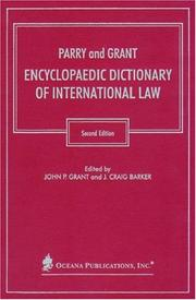 Cover of: Parry and Grant Encyclopaedic Dictionary of International Law | John P. Grant