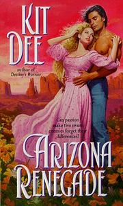 Cover of: Arizona Renegade by Kit Dee