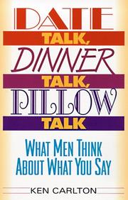 Cover of: Date Talk, Dinner Talk, Pillow Talk by Kenneth Carlton