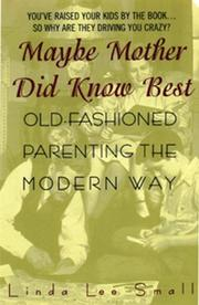 Cover of: Maybe Mother Did Know Best: by Linda L. Small