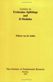Cover of: Frobenius Splittings and B-Modules (Lectures on Mathematics and Physics Mathematics) | Wilberd Van Der Kallen
