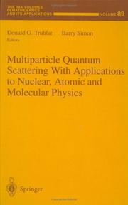 Cover of: Multiparticle quantum scattering applications to nuclear, atomic, and molecular physics | Donald G. Truhlar