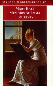 Cover of: Memoirs of Emma Courtney (Oxford World's Classics (Oxford University Press).) | Mary Hays