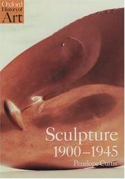 Cover of: Sculpture 1900-1945 (Oxford History of Art) | Penelope Curtis
