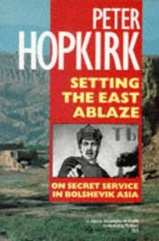 Cover of: Setting the East Ablaze | Peter Hopkirk