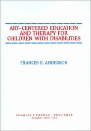 Cover of: Art-centered education and therapy for children with disabilities | Anderson, Frances E.