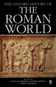 Cover of: The Oxford history of the Roman world | John Boardman, Jasper Griffin, Oswyn Murray