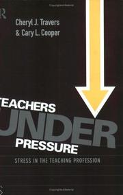 Cover of: Teachers under pressure by Cheryl J. Travers