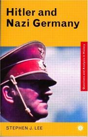 Cover of: Hitler and Nazi Germany by Stephen J. Lee