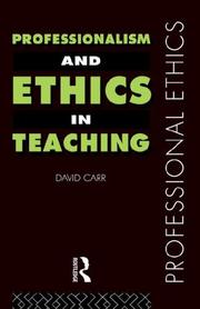 Cover of: Professionalism and Ethics in Teaching (Professional Ethics) | David Carr