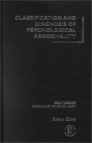 Cover of: Classification and Diagnosis of Psychological Abnormality (Routledge Modular Psychology.) by Susan Cave