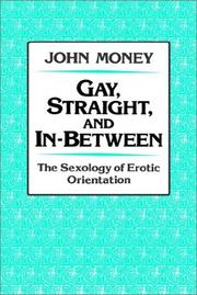 Cover of: Gay, straight, and in-between | John Money