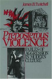 Cover of: Preposterous violence | James B. Twitchell