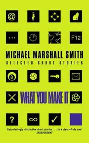 Cover of: What You Make It by Michael Marshall Smith