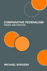 Cover of: Comparative Federalism  Theory and Practice | Michae Burgess