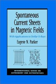 Cover of: Spontaneous current sheets in magnetic fields | E. N. Parker
