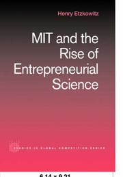 Cover of: MIT and the Rise of Entrepreneurial Science (Studies in Global Competition) | Henry Etzkowitz