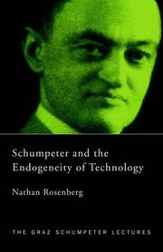 Cover of: Schumpeter and the Endogeneity of Technology | N. Rosenberg