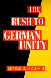 Cover of: The rush to German unity | Konrad Hugo Jarausch