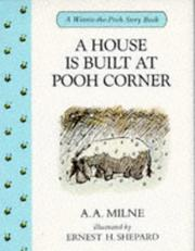 Cover of: A House Is Built at Pooh Corner | A. A. Milne