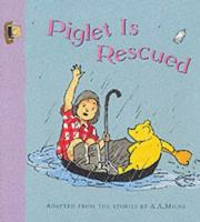 Cover of: Piglet Is Rescued | A. A. Milne