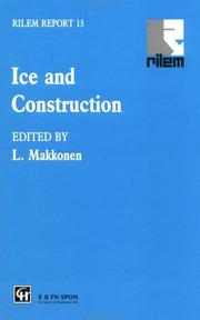 Cover of: Ice and Construction (Rilem Report, 13) | L. Makkonen