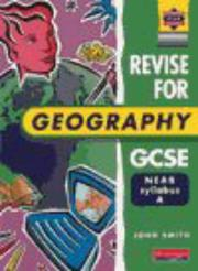 Cover of: Revise for Geography GCSE by John Smith
