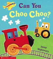 Cover of: Can you choo choo? by David Wojtowycz